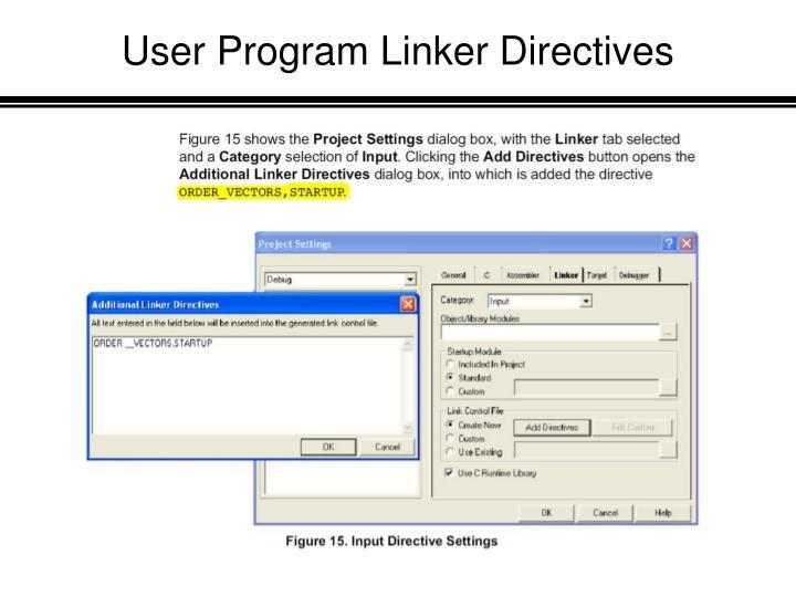User Program Linker Directives
