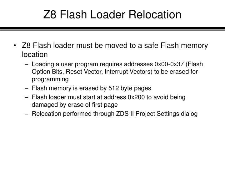 Z8 Flash Loader Relocation