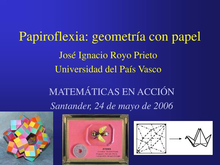 papiroflexia geometr a con papel n.