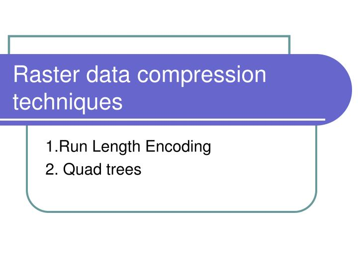 raster data compression techniques n.