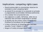 implications competing rights cases