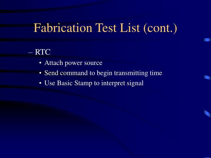 Fabrication Test List (cont.)