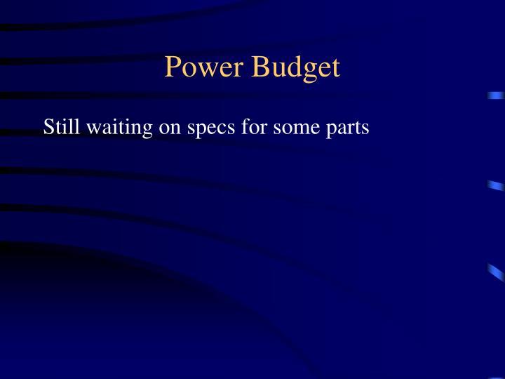 Power Budget