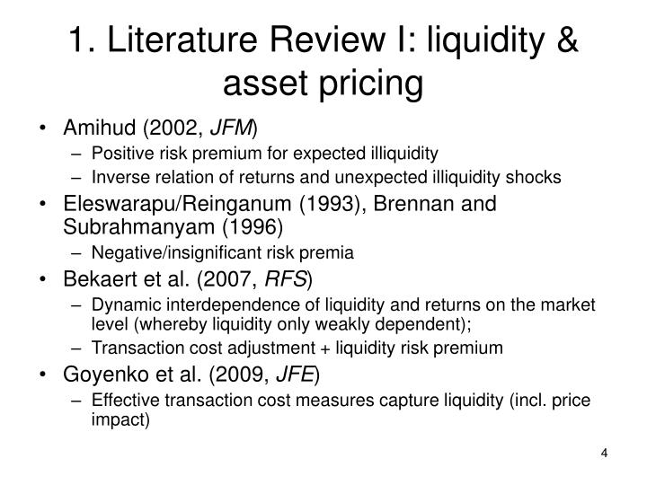 literature review of asset liquidity Asset liquidity, cash holdings, and capital market uncertainty  my measure of real asset liquidity and cash holdings,  2 literature review.