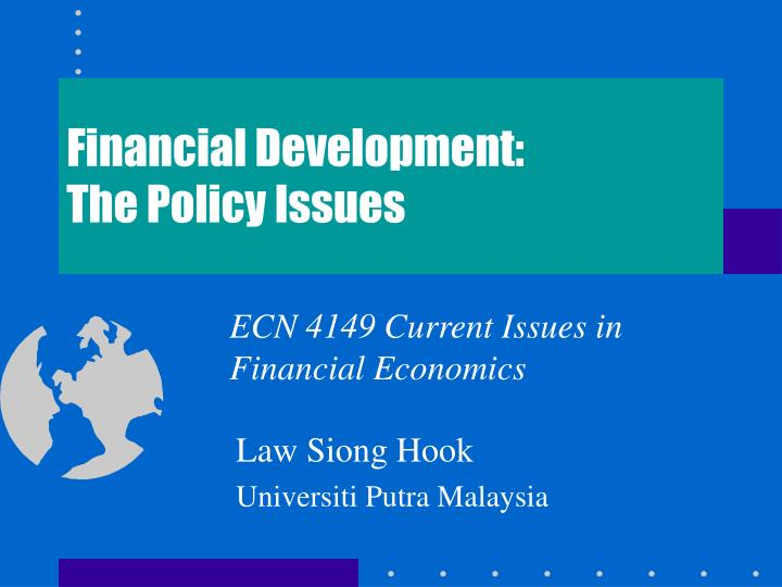 financial development the policy issues n.