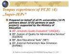tempus experiences of fcju 4 super jeps