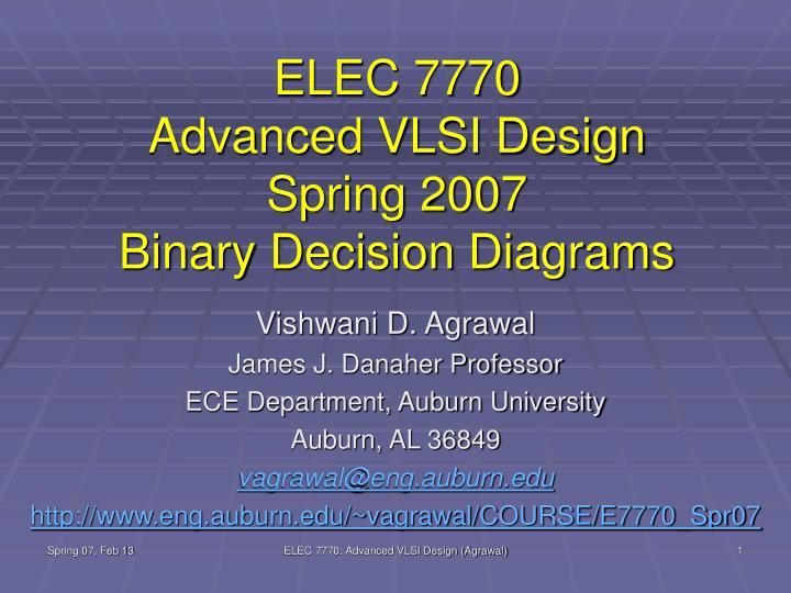 Elec 7770 advanced vlsi design spring 2007 binary decision diagrams