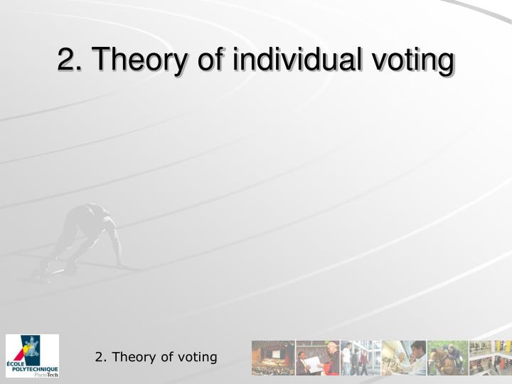 2. Theory of individual voting
