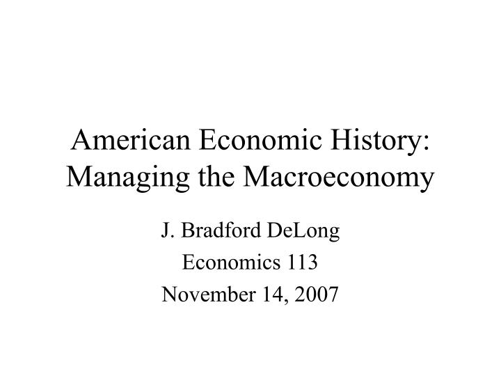 american economic history managing the macroeconomy n.