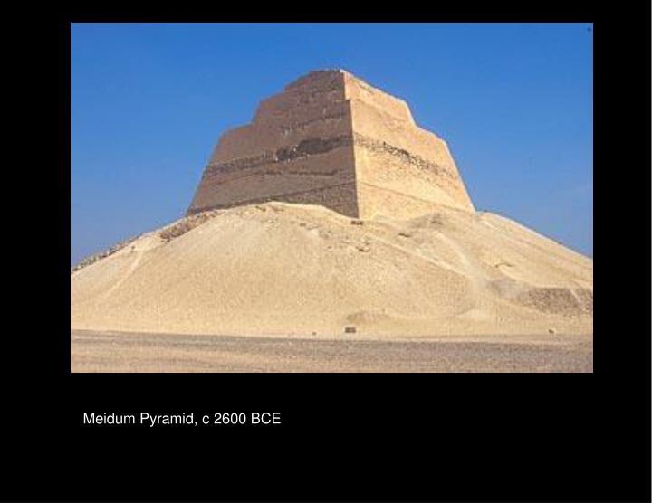 Meidum Pyramid, c 2600 BCE