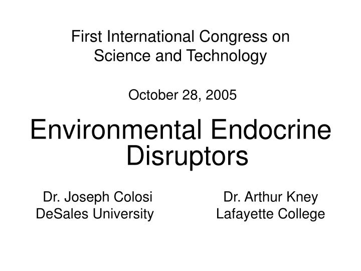 first international congress on science and technology october 28 2005 n.