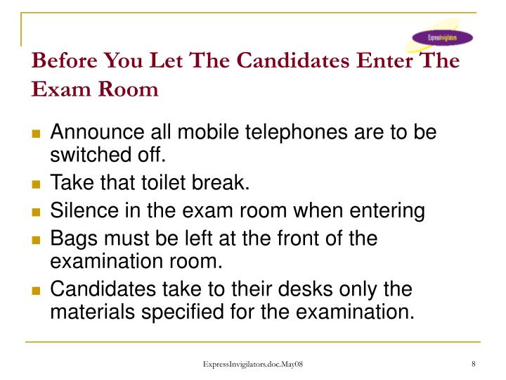 Before You Let The Candidates Enter The Exam Room