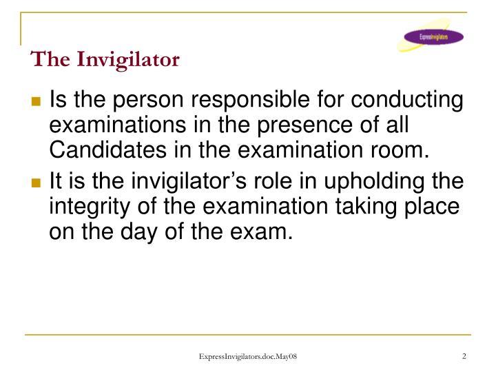 The invigilator