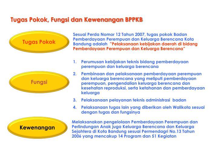 Tugas Pokok, Fungsi dan Kewenangan BPPKB