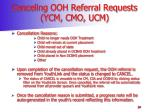 canceling ooh referral requests ycm cmo ucm
