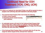 continued need for ooh treatment ycm cmo ucm
