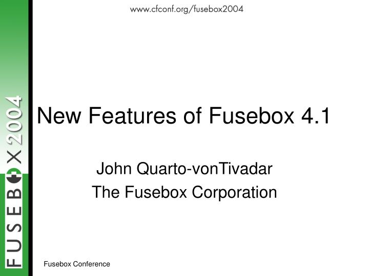new features of fusebox 4 1 n.