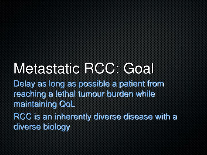 Metastatic RCC: Goal
