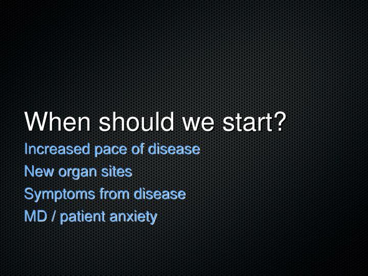When should we start?