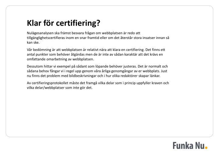 Klar för certifiering?