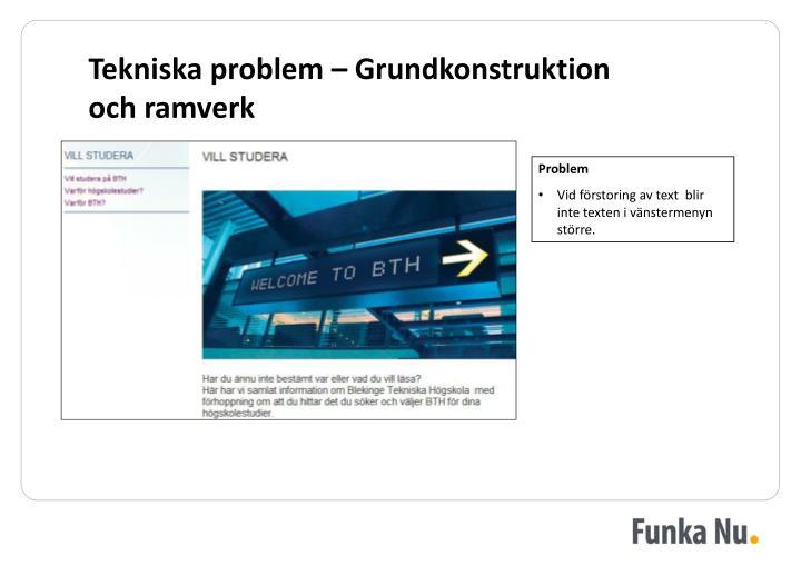 Tekniska problem – Grundkonstruktion och ramverk