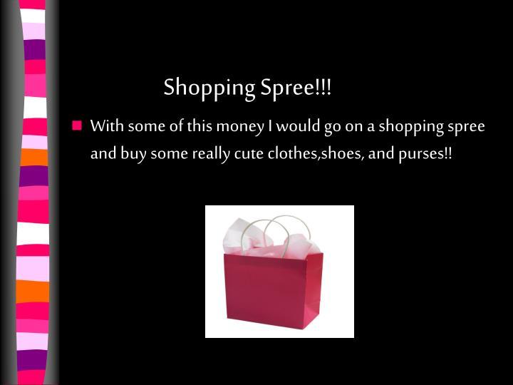 Shopping Spree!!!