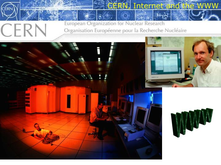CERN, Internet and the WWW