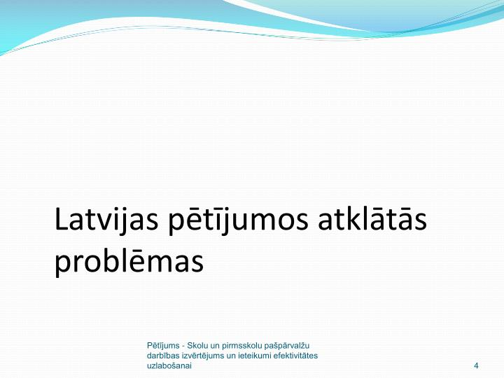 Latvijas pētījumos atklātās problēmas
