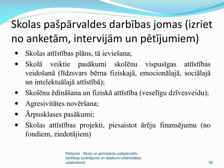 Skolas pašpārvaldes darbības jomas (izriet no anketām, intervijām un pētījumiem)
