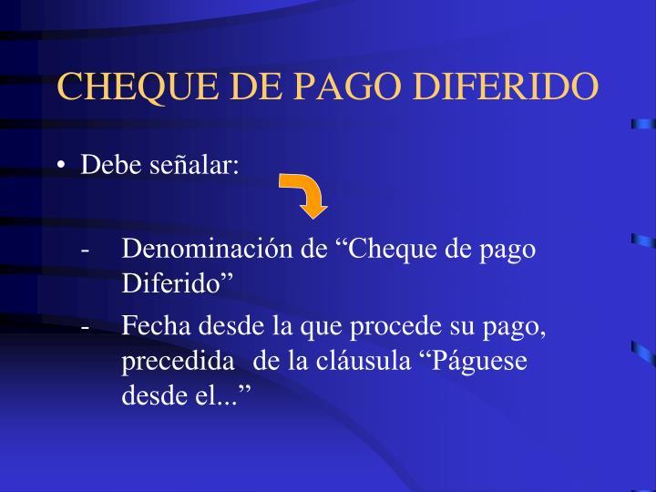 CHEQUE DE PAGO DIFERIDO