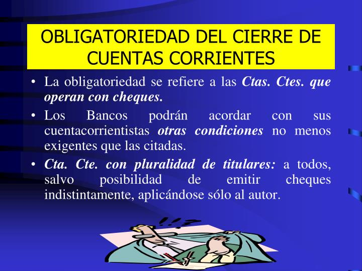 OBLIGATORIEDAD DEL CIERRE DE CUENTAS CORRIENTES