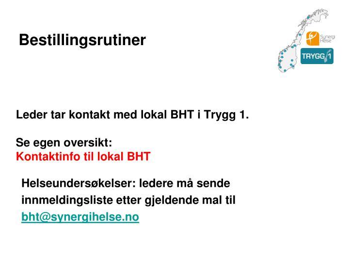 Leder tar kontakt med lokal BHT i Trygg 1.