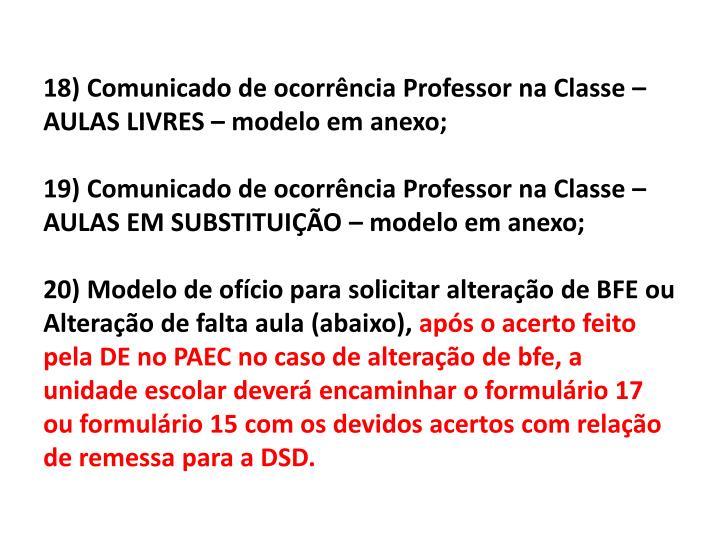 18) Comunicado de ocorrência Professor na Classe – AULAS LIVRES – modelo em anexo;