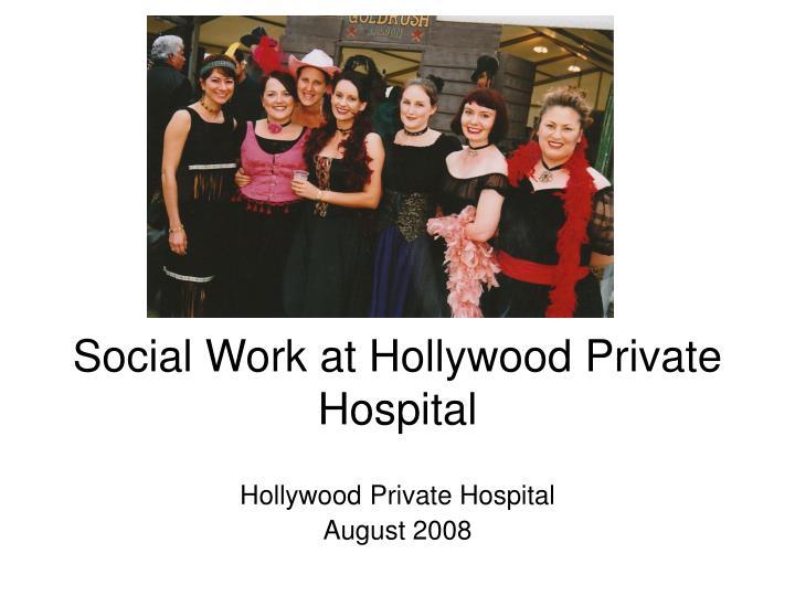 social work at hollywood private hospital n.