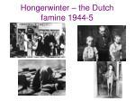 hongerwinter the dutch famine 1944 5