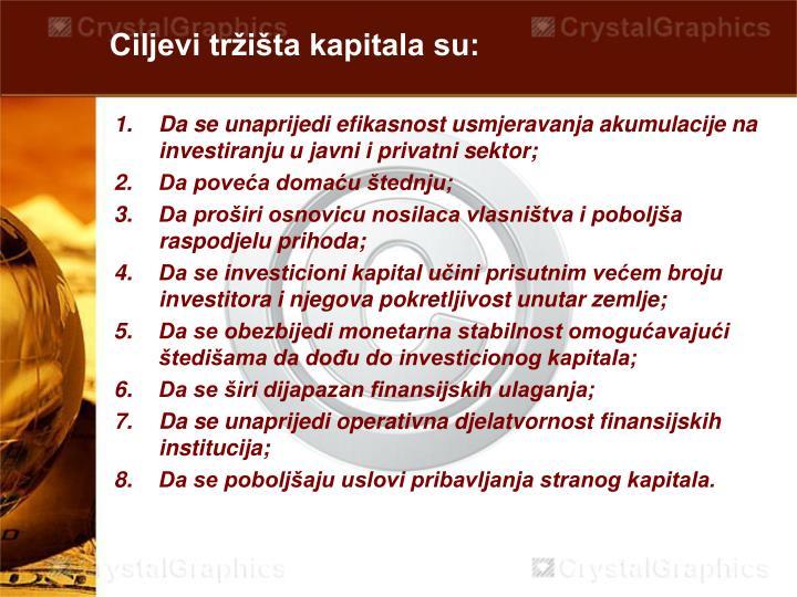 Ciljevi tržišta kapitala su: