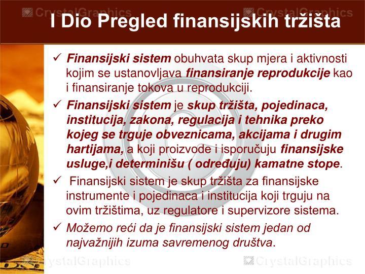 I dio pregled finansijskih tr i ta