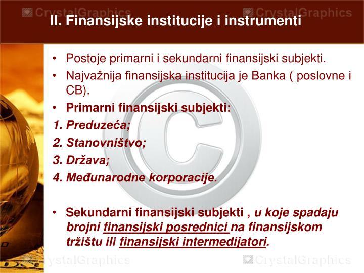 II. Finansijske institucije i instrumenti