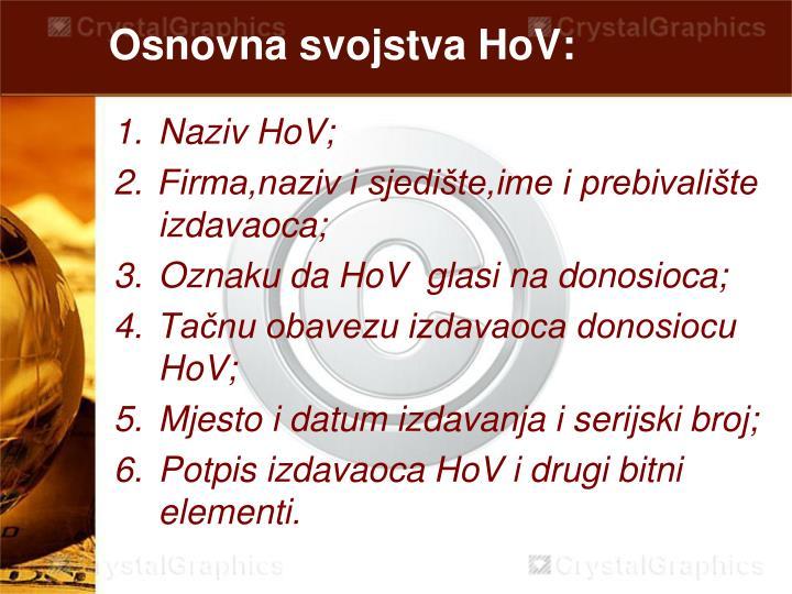 Osnovna svojstva HoV: