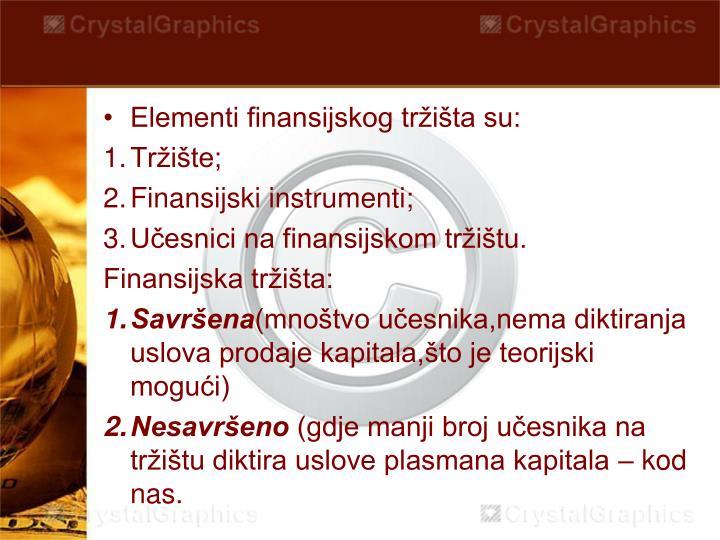 Elementi finansijskog tržišta su: