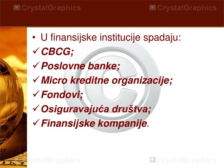 U finansijske institucije spadaju:
