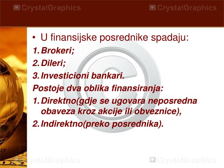 U finansijske posrednike spadaju: