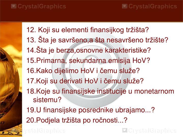 12. Koji su elementi finansijkog tržišta?