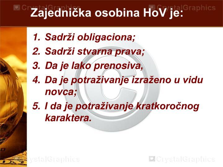 Zajednička osobina HoV je: