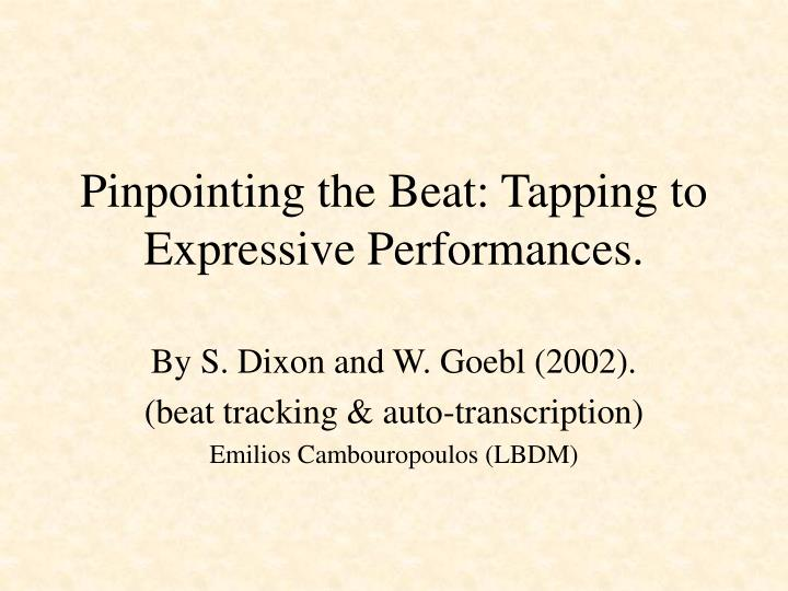 pinpointing the beat tapping to expressive performances n.