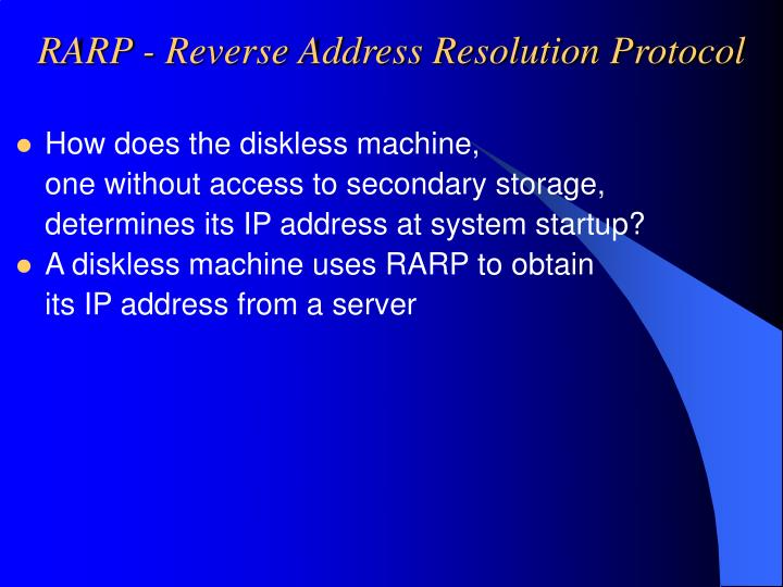 RARP - Reverse Address Resolution Protocol