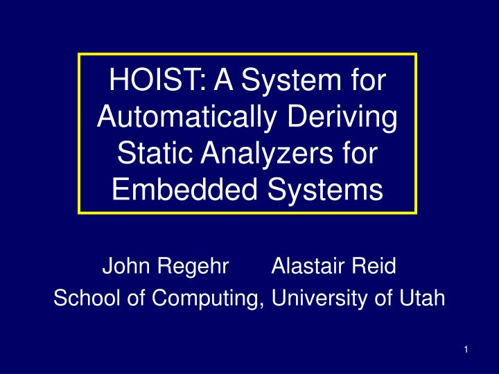 hoist a system for automatically deriving static analyzers for embedded systems n.