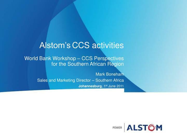 Alstom s ccs activities