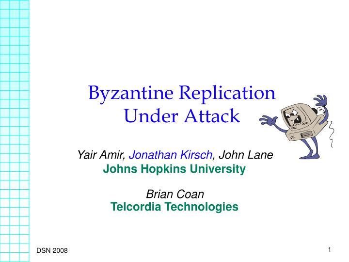 byzantine replication under attack n.