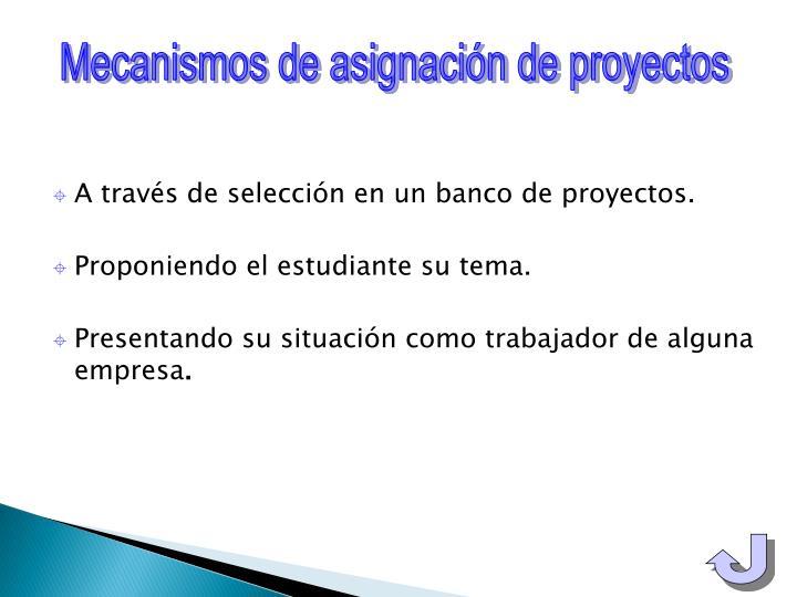 Mecanismos de asignación de proyectos